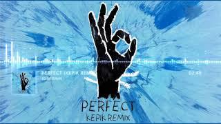 Ed Sheeran - Perfect (Kepik Remix)