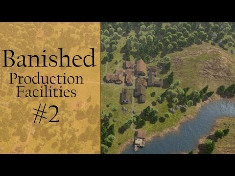 Banished - Let's Play - Production Facilities - Part 2