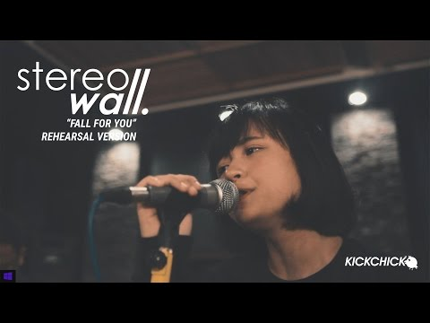 STEREOWALL - FALL FOR YOU ( STUDIO REHEARSAL SESSION WITH KICKCHICK )