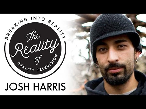 Josh Harris Deadliest Catch  The Reality of Reality TV's Breaking Into Reality