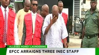 EFCC arraigns three INEC staff for alleged money laudering