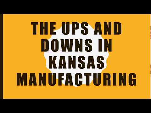 The Ups and Downs in Kansas Manufacturing