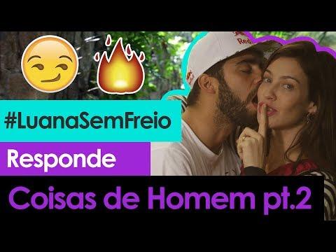 😏🔥 COISAS DE HOMEM Pt.2 ft. PEDRO SCOOBY - Luana Responde #17