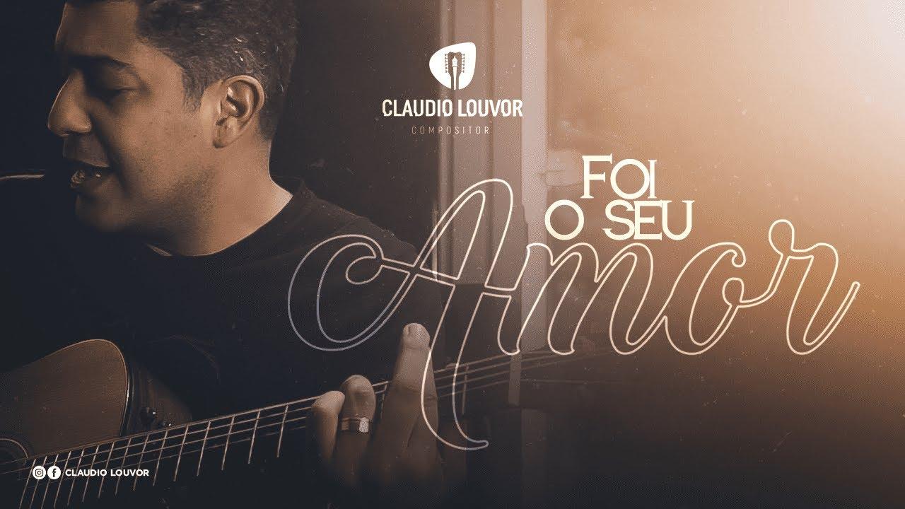 Claudio louvor | Foi o seu amor - #HomeClipe