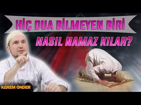 Hiç Dua Bilmeyen Biri Nasıl Namaz Kılar? / Kerem Önder