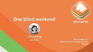 One blind weekend - iOS Conf SG 2017