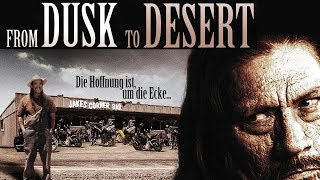 From Dusk to Desert (2008) [Action] | Film (deutsch)