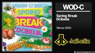 Wod-C @ Spring Break Dcibelia