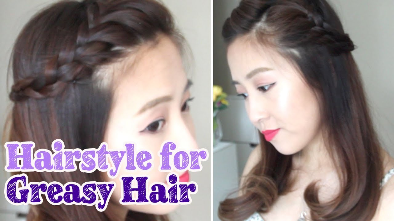 Hairstyle For Greasy Hair Days YouTube