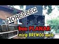 Box Sub Planar 18mirip Yang Dipakai Brewog