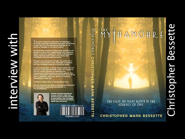 Interview with Christopher Bessette on The Mythamöhre