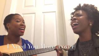 I Need You More (cover)
