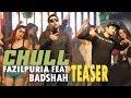 Chull - Fazilpuria Teaser | Feat. Badshah