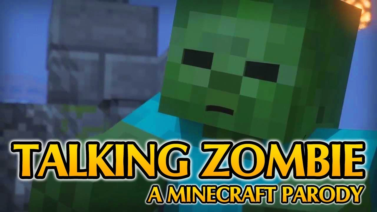 Minecraft Song And Minecraft Videos Talking Zombies Minecraft