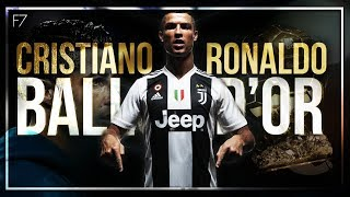 "Cristiano Ronaldo 2018 • ""The 6th Ballon D'or is Mine"" • Official Movie 2018"