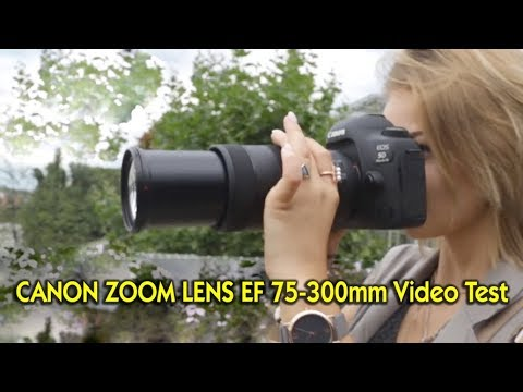CANON ZOOM LENS EF 75-300mm Video Test