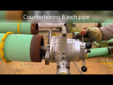 Counterboring 8 inch pipe