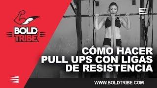 Pull Ups con Bandas de Resistencia Bold Tribe / Pull Ups with Bold Tribe Resistance Bands
