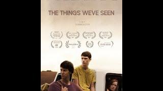 The Things We've Seen - Award winning trailer