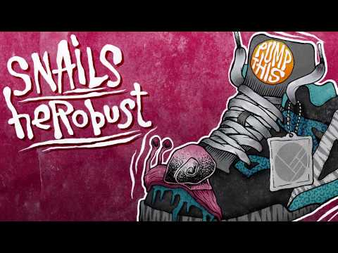 Snails & heRobust - Pump this (Out Now on Owsla)