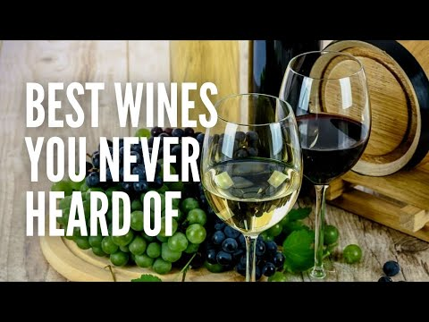 The 10 Best Wines You've Probably Never Heard of