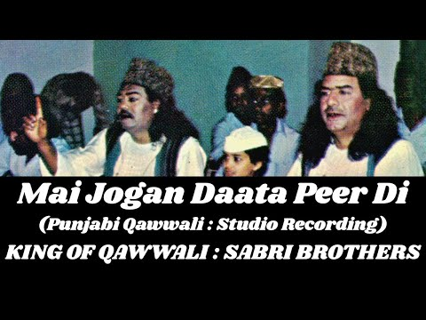 Best Of Sabri Brothers - Mai Jogan Daata Peer Di Haan [Studio Recording - 1984]