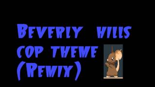 Beverly  Hills  Cop Theme(Music Style Remix)