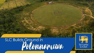 SLC Builds a Cricket Ground in Polonnaruwa