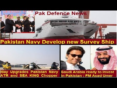Defence Update#:Pakistan Navy new Survey Ship // Itlay upgrade ATR and Sea King // Saudi investment