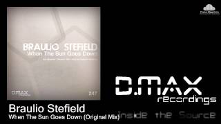 Braulio Stefield - When The Sun Goes Down (Original Mix)