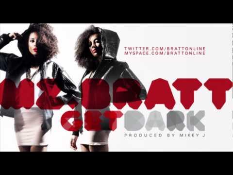 Mz Bratt 'Get Dark'