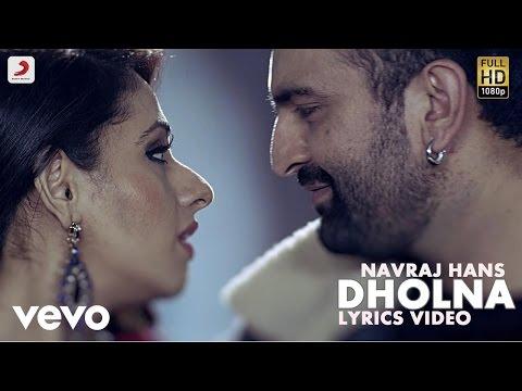 Navraj Hans - Dholna | Naina Di Gal | Lyric Video