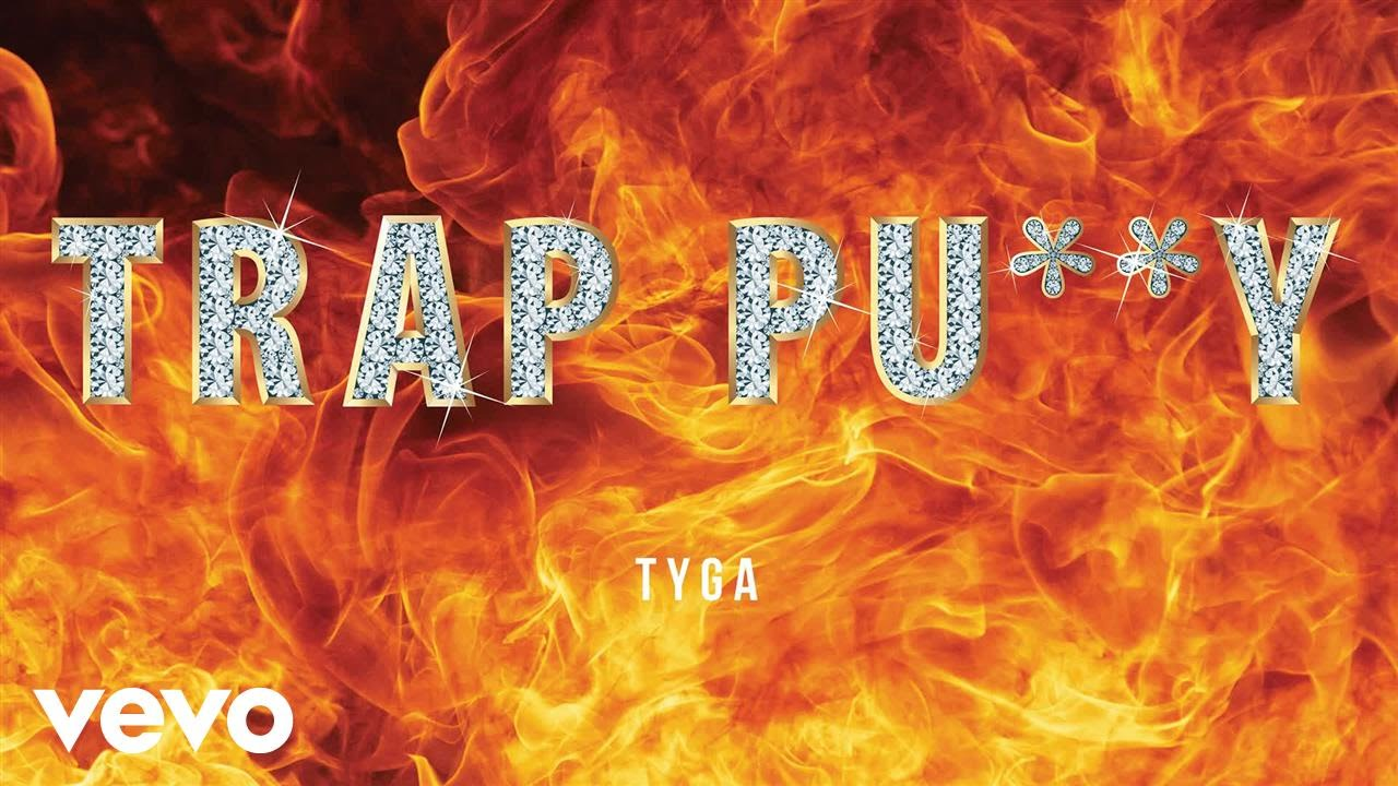 Tyga - Trap Pussy (Audio)