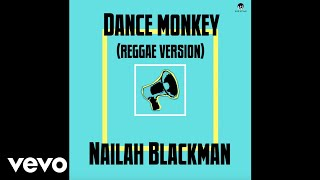 Download Nailah Blackman - Dance Monkey (Reggae Version)