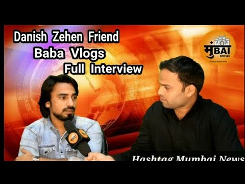 Danish Zehen Friend Babas Vlogs Interview On Hashtag Mumbai News