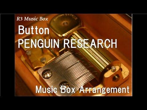 Button/PENGUIN RESEARCH [Music Box] (Anime