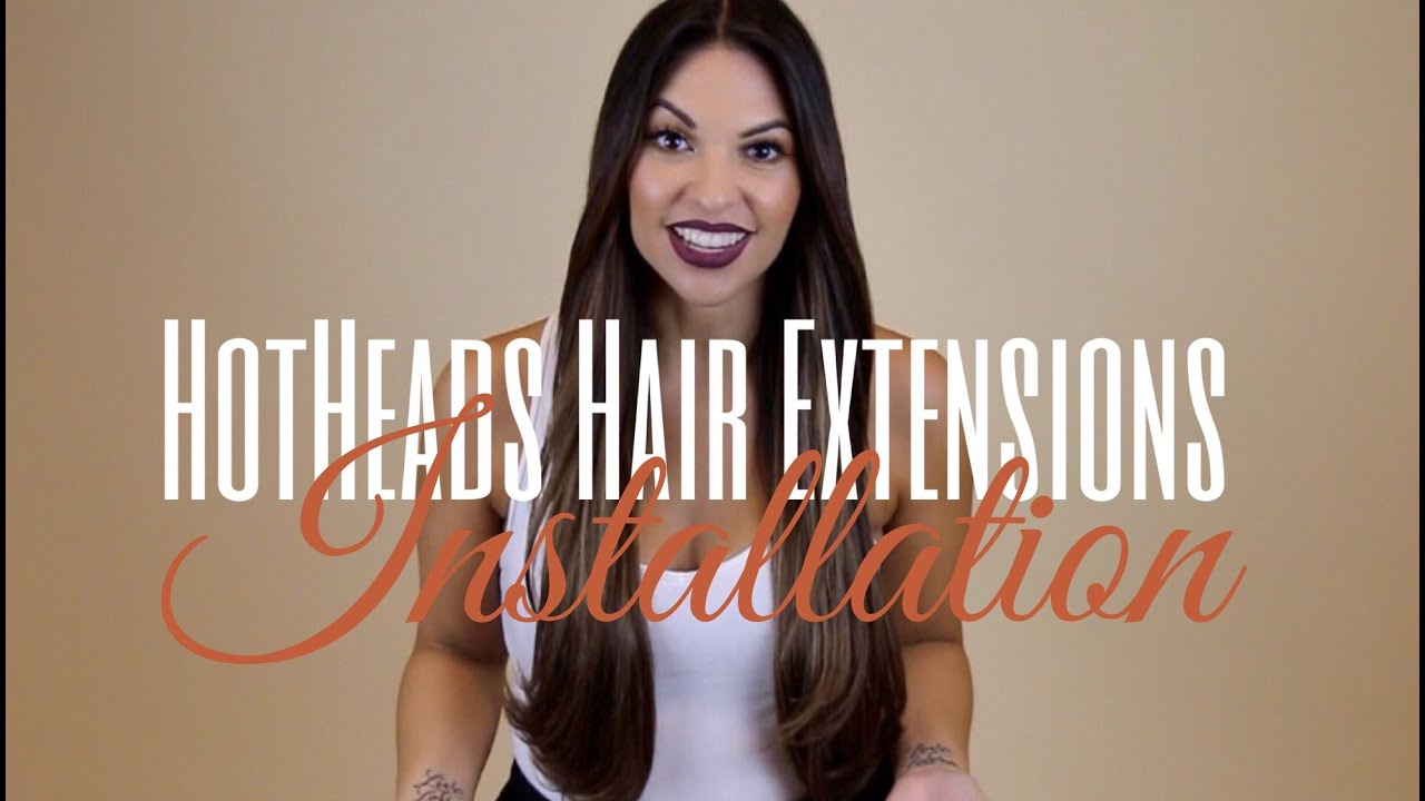 Hotheads Hair Extentions Installation Youtube