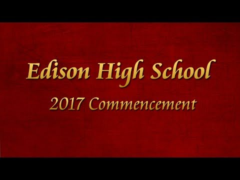 Edison High School Class of 2017 Commencement Ceremony