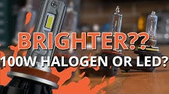 100W Halogen VS LED Headlight Bulbs - which is brightest?