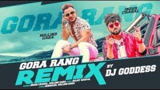 Gora Rang Remix Inder Chahal Millind Gaba Dj Goddess Nirmaan Latest Punjabi Songs 2019