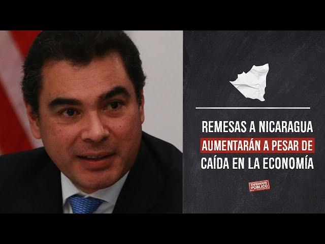 Remesas a Nicaragua aumentarán a pesar de caída en la economía