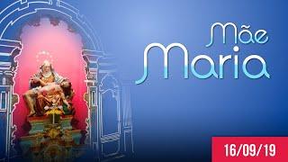 Mãe Maria | Dom Walmor - 16/09/2019