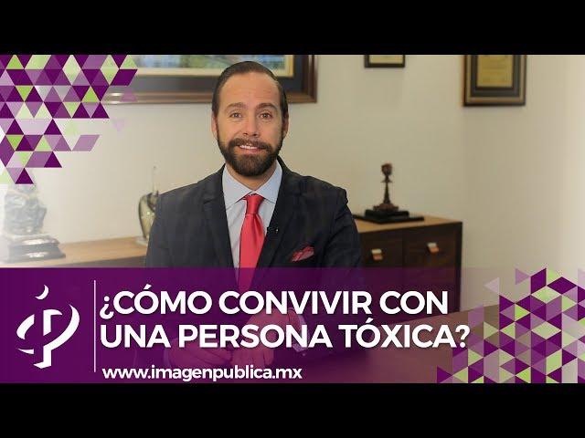 ¿Cómo convivir con una persona tóxica? - Alvaro Gordoa - Colegio de Imagen Pública
