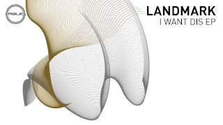 Landmark - I Want (Original Mix)