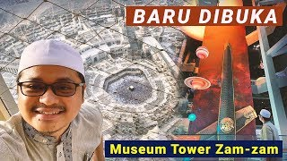 "CARA NAIK TOWER ZAM""   MUSEUM BARU ZAM-ZAM TOWER MAKKAH 2019"