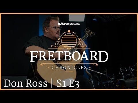 Don Ross | Fretboard Chronicles | S1 E3