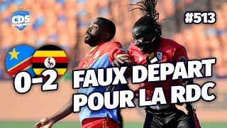 RD Congo vs Ouganda (0-2) CAN 2019 - Débrief / Replay #513 - #CD5