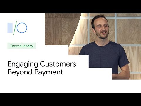 Engaging Customers Beyond Payments: Tickets, Transit, And Boarding Passes (Google I/O'19)