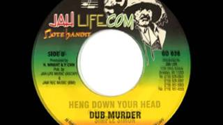 SIMPLE SIMON - Heng down your head + dub murderer (Jah life)