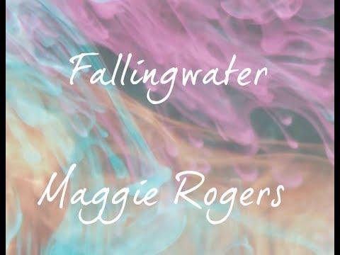 Maggie Rogers - Fallingwater (Lyric Video)